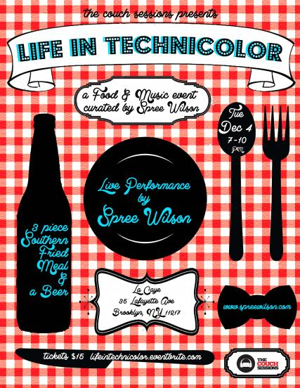 The Couch Sessions Presents...Life In Technicolor: A Food And Music Event Curated by Spree Wilson